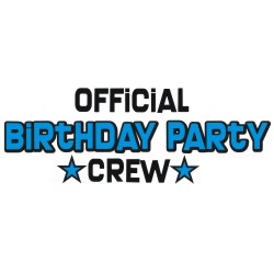 Official Birthday Party Crew